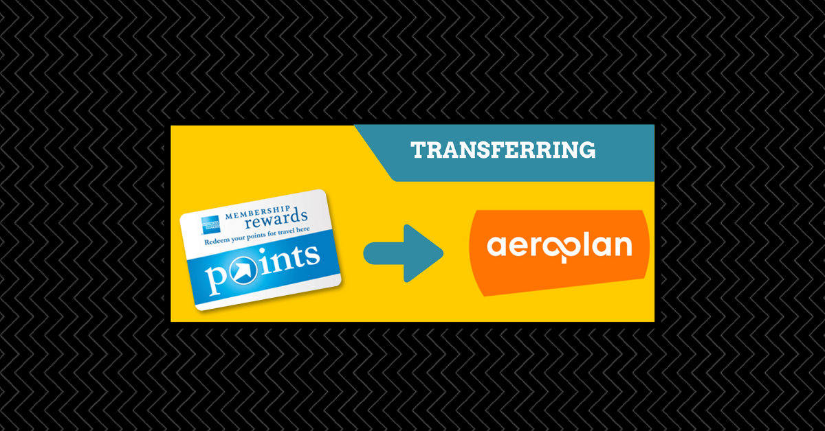 Transferring American Express Membership Rewards to Aeroplan