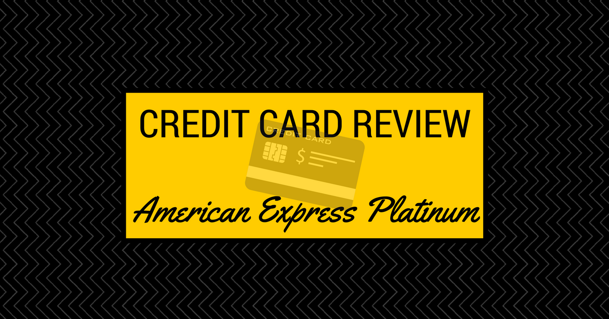 Credit Card Review – American Express Platinum