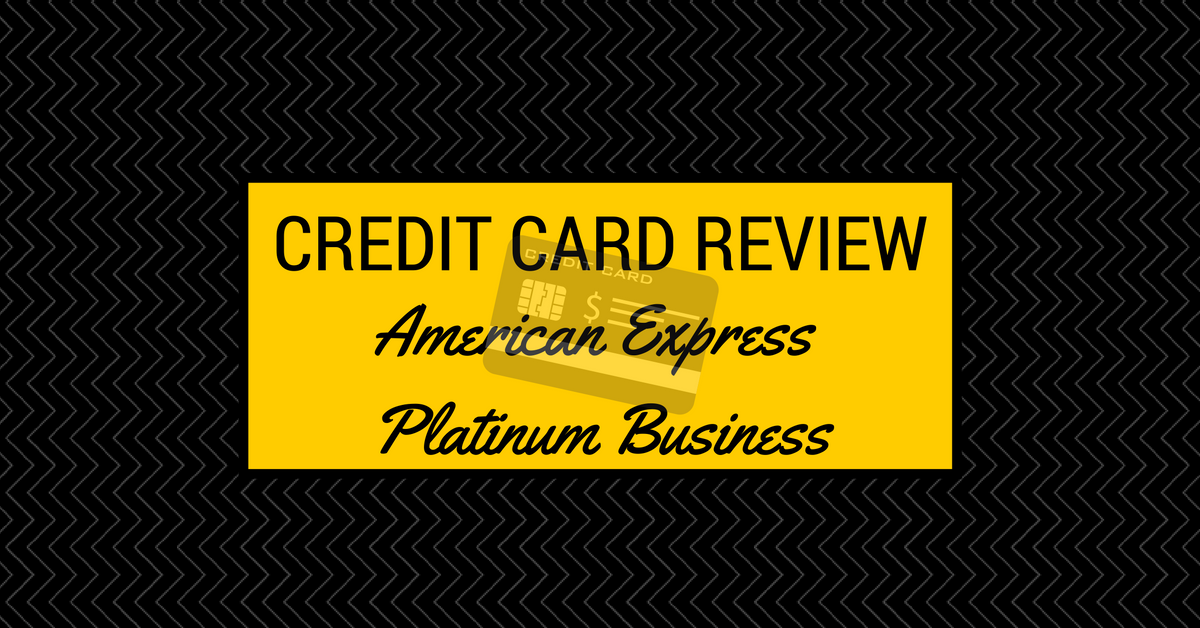 Credit Card Review - American Express Platinum Business