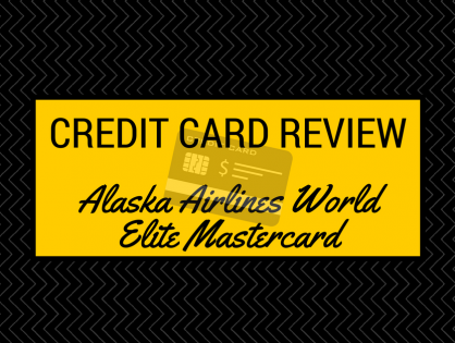 Credit Card Review - Alaska Airlines World Elite Mastercard
