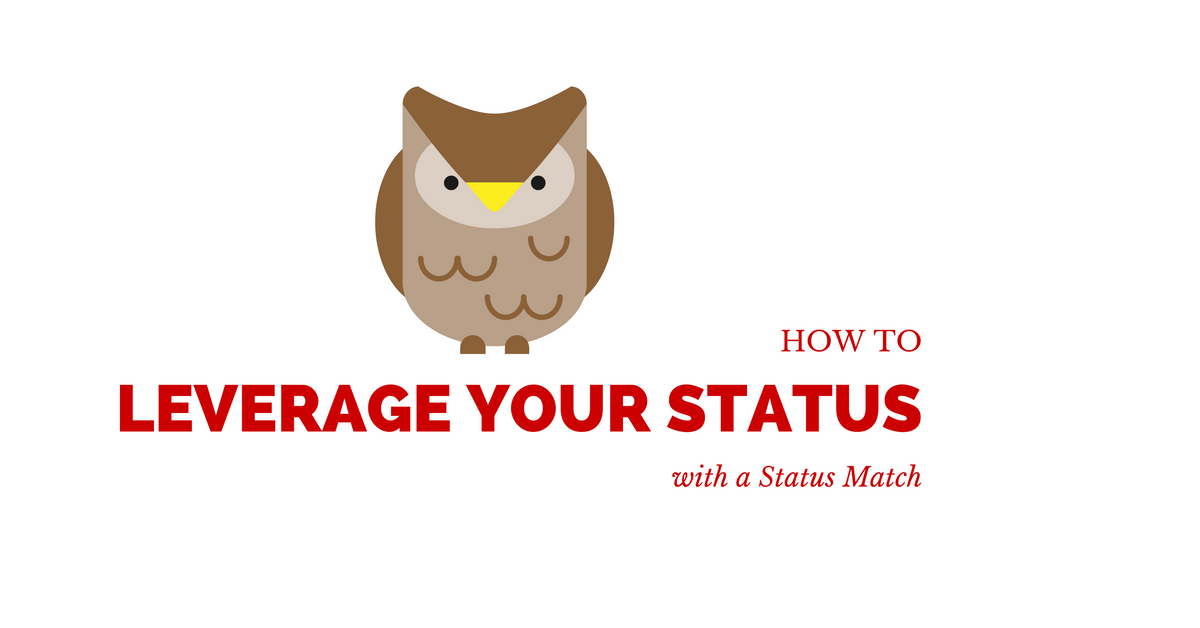 How To Leverage Your Status with a Status Match
