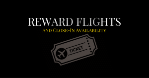 Reward Flights and Close-In Availability – Part 1