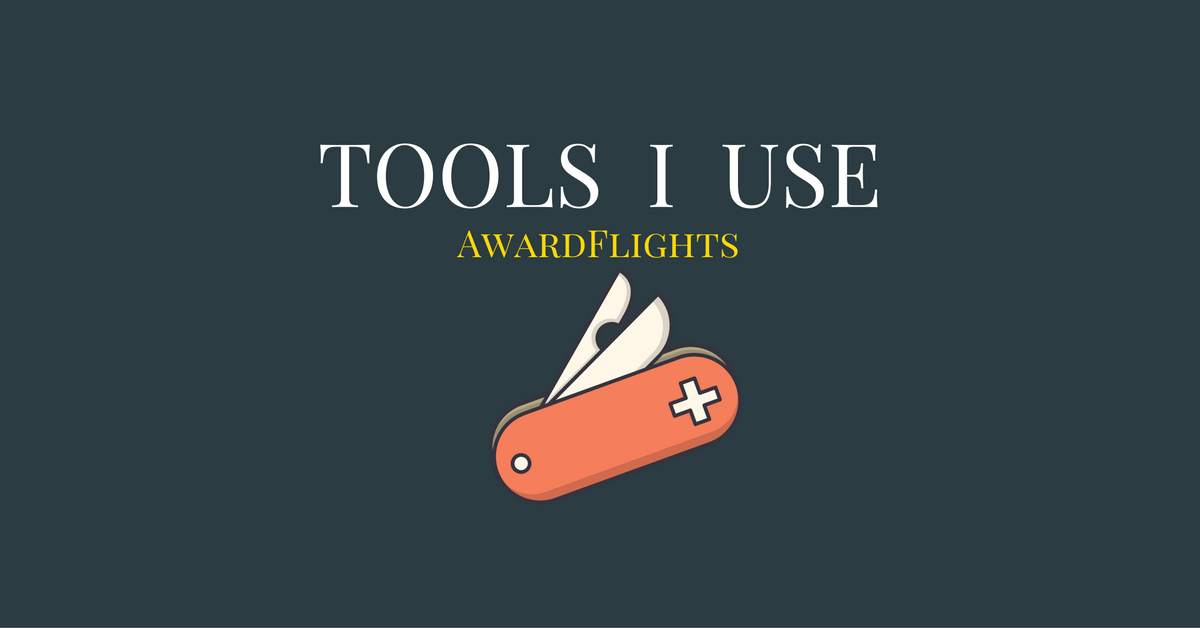 Tools I Use - AwardFlights