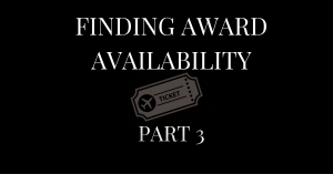 Finding Award Availability – Part 3 – Finding Availability