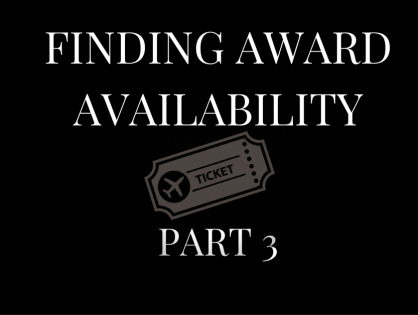 Finding Award Availability – Part 3 - Finding Availability