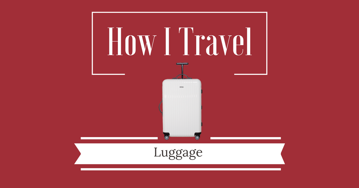 How I Travel - Luggage