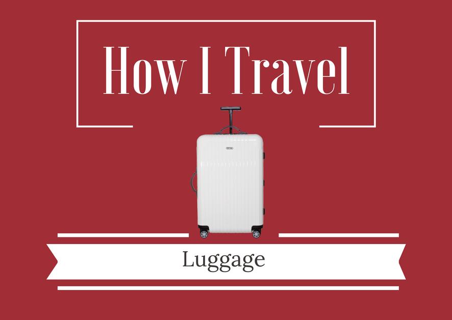 How I Travel - Luggage