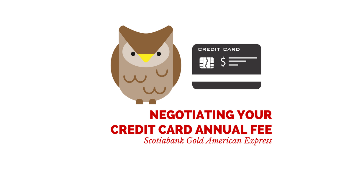 Negotiating Your Credit Card Annual Fee - Scotiabank Gold American Express