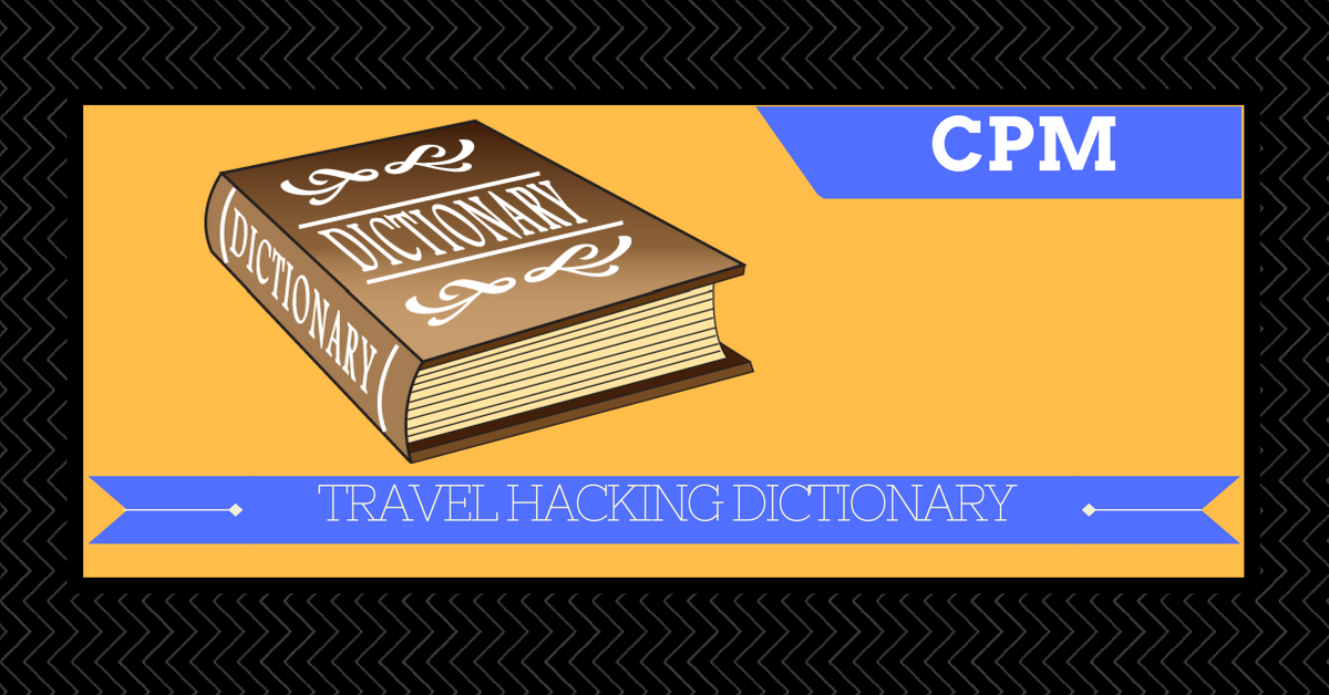 Travel Hacking Dictionary - CPM