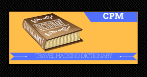 Travel Hacking Dictionary – CPM