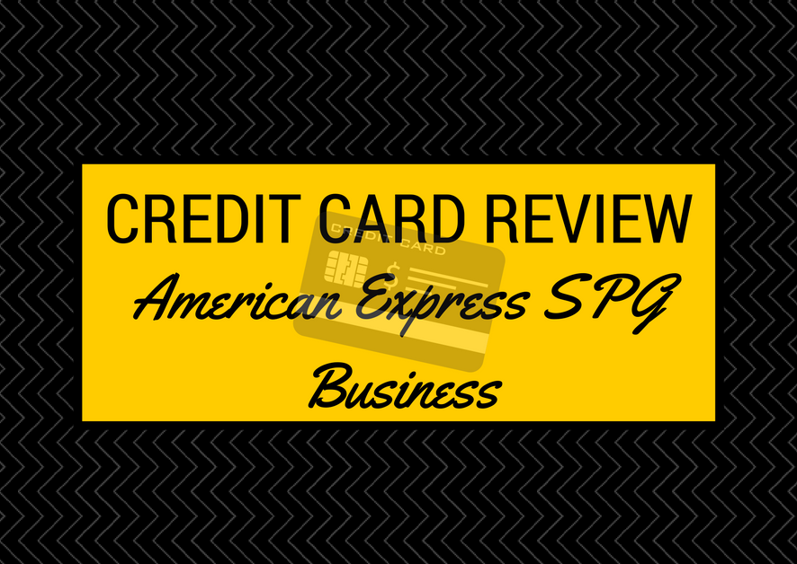 Credit Card Review – American Express SPG Business