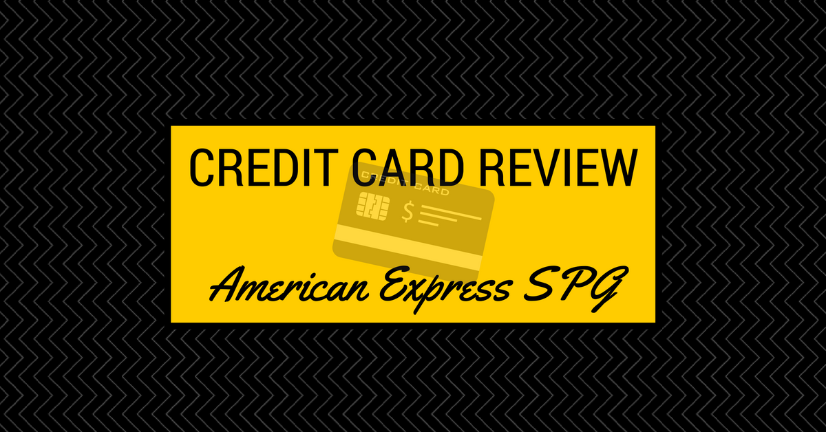 Credit Card Review – American Express SPG Personal