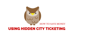 How To Save Money On Airfare Using Hidden City Ticketing