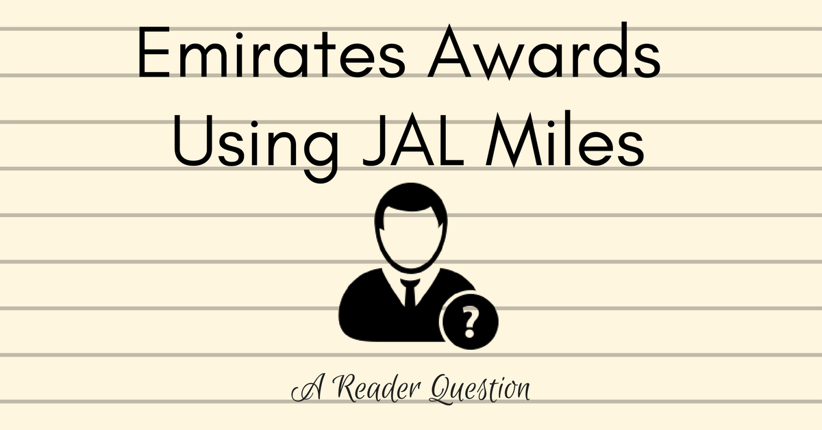Emirates Awards Using JAL Miles - A Reader Question