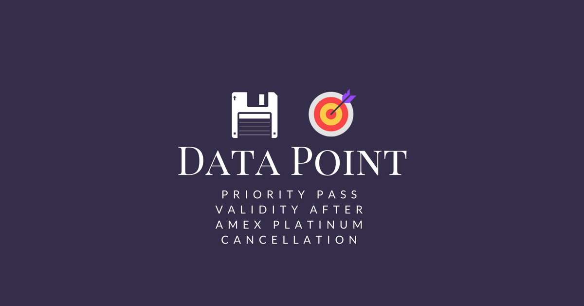 Data Point - Priority Pass Validity After AMEX Platinum Cancellation