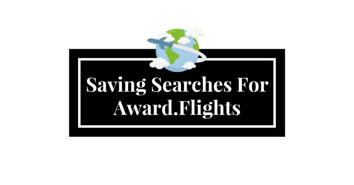 Saving Searches for Award.Flights