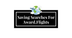 Saving Searches for Award.Flights