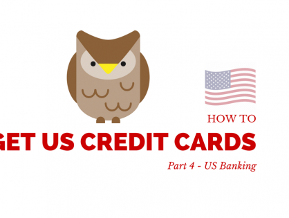 How To Get US Credit Cards – Part 4 - US Banking