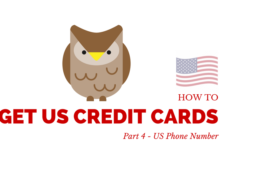 How To Get US Credit Cards – Part 5 - US Phone Number