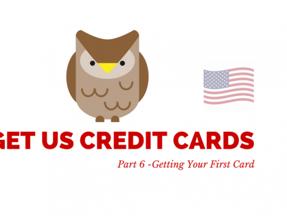 How To Get US Credit Cards - Part 6 - Getting Your First Card