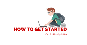 How To Get Started In Travel Hacking – Part 2
