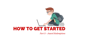 How To Get Started In Travel Hacking – Part 3