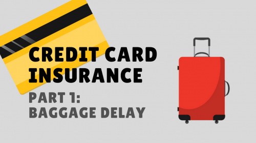 Credit Card Insurance Guide – Part 1 – Baggage Delay Claim
