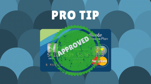 Pro Tip - Get Approved Every Time Churning the Alaska Airlines Mastercard