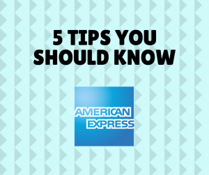 American Express credit cards – 5 Tips you should know