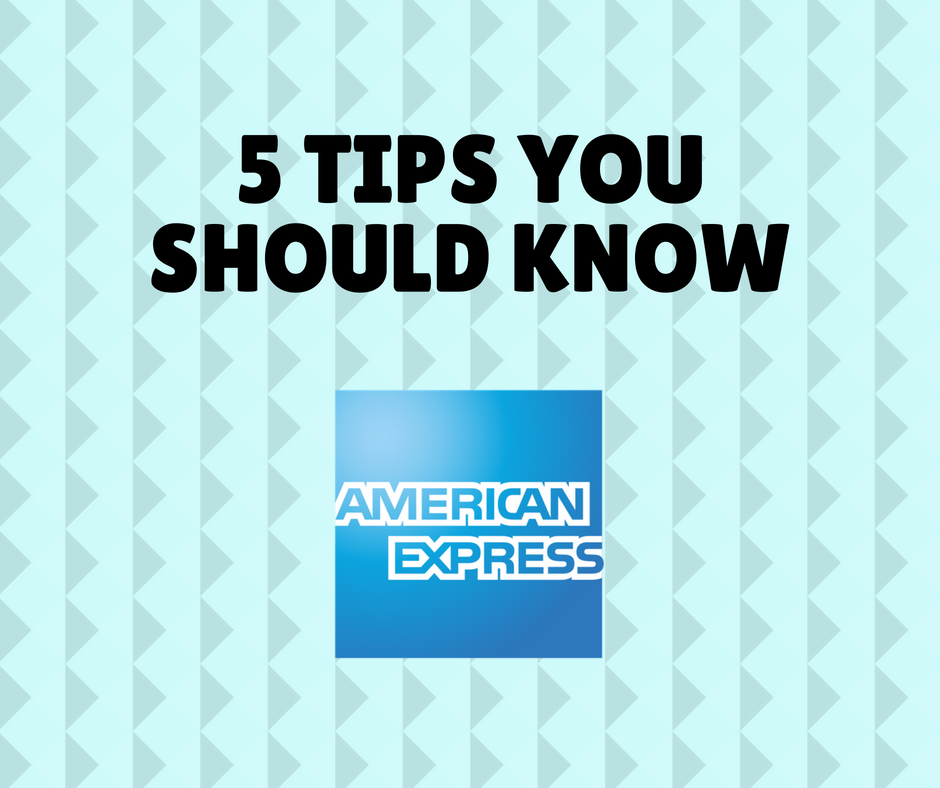 American Express credit cards - 5 Tips you should know