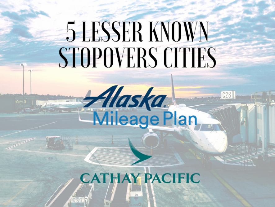 Alaska Airlines 5 Lesser Known Stopover Cities on Cathay Pacific