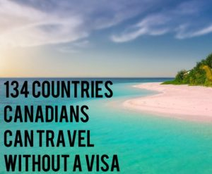 PointsNerd Feature – 134 Countries Canadians can Travel to without a Visa
